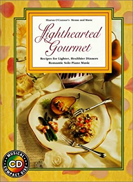 Lighthearted Gourmet: Recipes for Lighter, Healthier Dinners Romantic Solo Piano Music [With CD] 9781883914097