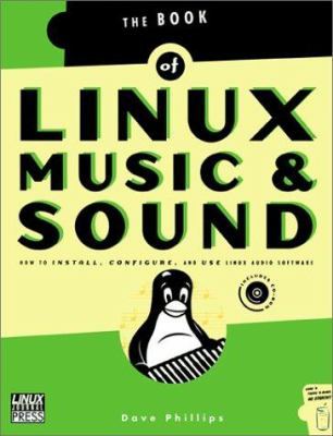 Linux Music & Sound: How to Install, Configure, and Use Linux Audio Software [With CDROM] 9781886411340