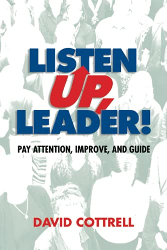 Listen Up, Leader!: Pay Attention, Improve, and Guide 9781885228376