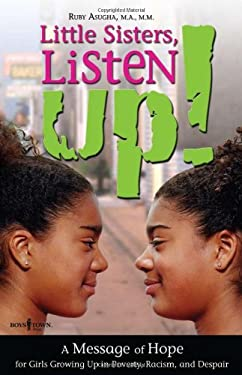 Little Sisters, Listen Up!: A Message of Hope for Girls Growing Up in Poverty, Racism, and Despair. 9781889322612