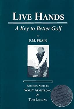 Live Hands: A Key to Better Golf 9781885198020