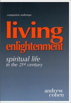 Living Enlightenment Companion Audiotape: Enlightenment for the 21st Century 9781883929404
