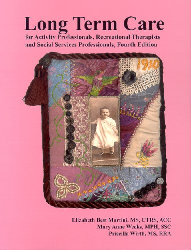 Long Term Care: For Activity Professionals, Recreational Therapists, and Social Services Professionals 9781882883509