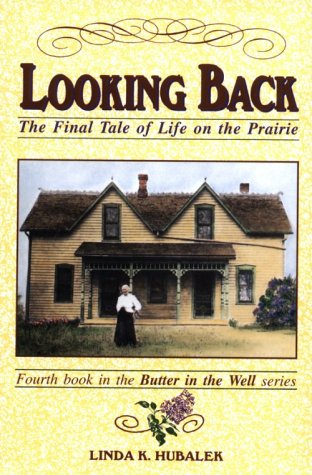 Looking Back: The Final Tale of Life on the Prairie 9781886652033