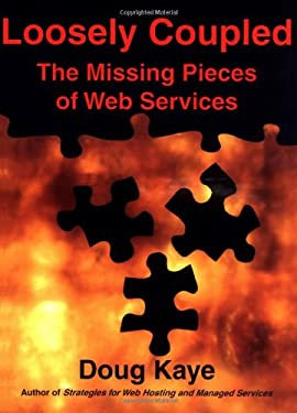 Loosely Coupled: The Missing Pieces of Web Services 9781881378242