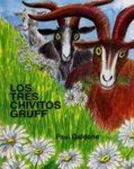 Los Tres Chivitos Gruff = The Three Little Billy Goats Gruff 9781880507247