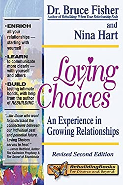 Loving Choices: A Experience in Growing Relationships 9781886230309