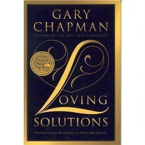 Loving Solutions: Overcoming Barriers in Your Marriage 9781881273257