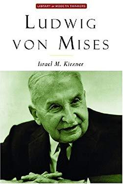 Ludwig Von Mises: The Man and His Economics 9781882926619