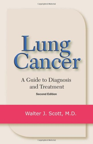 Lung Cancer: A Guide to Diagnosis and Treatment 9781886039094