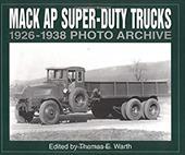 Mack AP Super Duty Trucks 1926-1938 Photo Archive