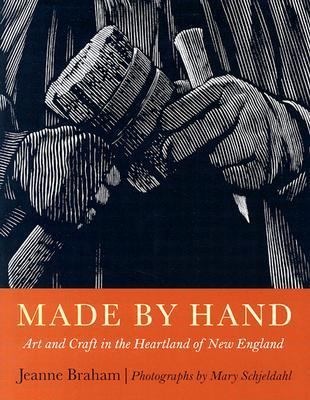 Made by Hand: Art and Craft in the Heartland of New England 9781889833651