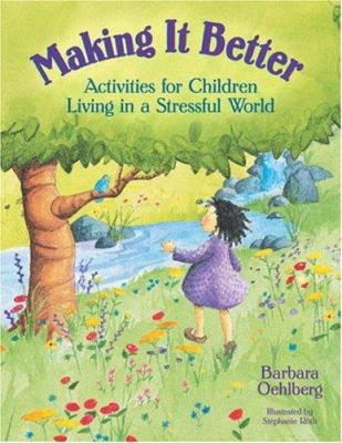 Making It Better: Activities for Children Living in a Stressful World 9781884834264