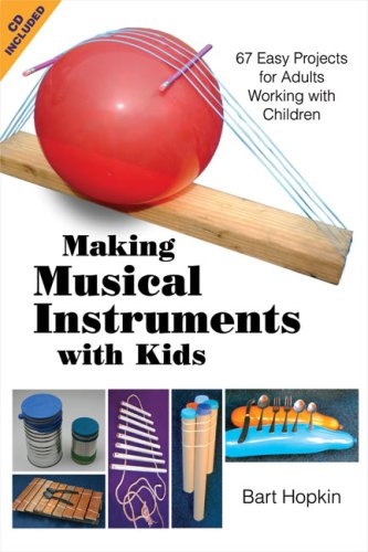 Making Musical Instruments with Kids: 67 Easy Projects for Adults Working with Children [With CD (Audio)] 9781884365485