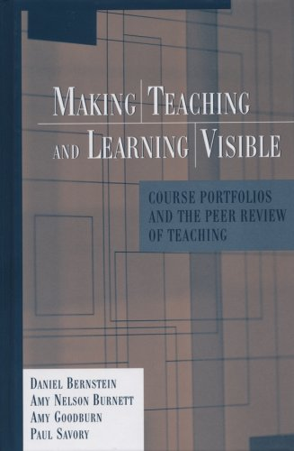 Making Teaching and Learning Visible: Course Portfolios and the Peer Review of Teaching 9781882982967