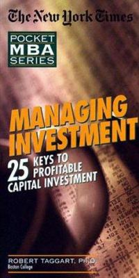 Managing Investment: 25 Keys to Profitable Capital Investment 9781885408471