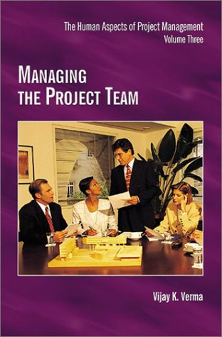 Managing the Project Team Volume 3 9781880410424