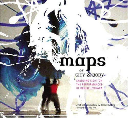 Maps of City & Body: Shedding Light on the Peformances of Denise Uyehara 9781885030382