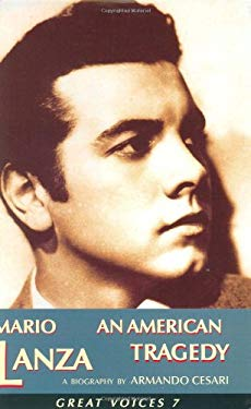 Mario Lanza: An American Tragedy [With CD] 9781880909669