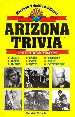 Marshall Trimble's Official Arizona Trivia 9781885590053