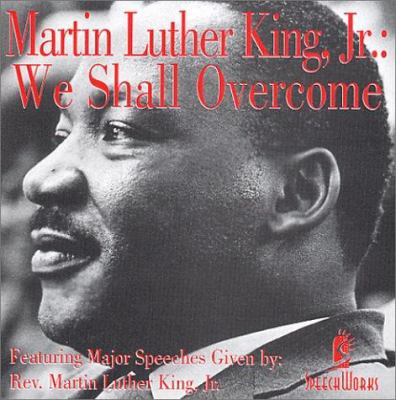 Martin Luther King, Jr. We Shall Overcome 9781885959416