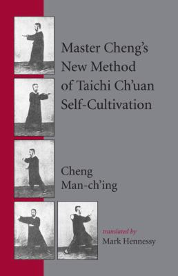 Master Cheng's New Method of Taichi Ch'uan Self-Cultivation 9781883319922