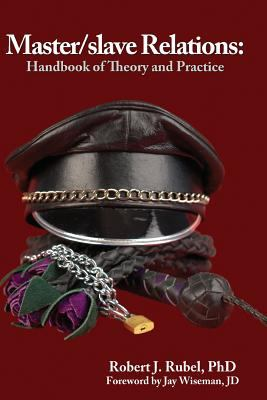Master/Slave Relations: Theory and Practice 9781887895637