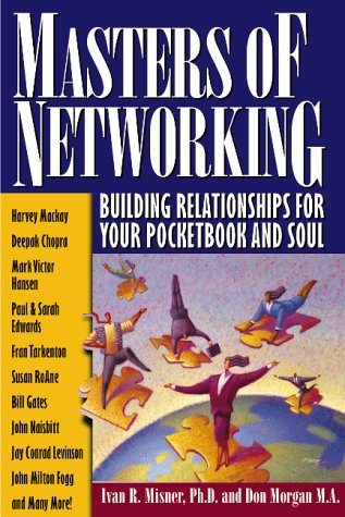 Masters of Networking: Building Relationships for Your Pocketbook and Soul 9781885167484