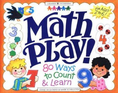 Math Play!: 80 Ways to Count & Learn 9781885593085