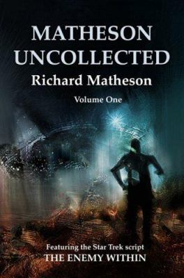 Matheson Uncollected, Volume 1 9781887368971