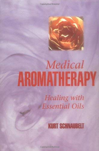 Medical Aromatherapy: Healing with Essential Oils 9781883319694