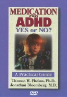 Medication for ADHD: Yes or No?: A Practical Guide 9781889140186