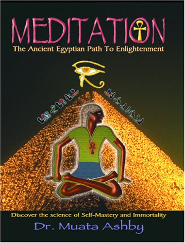 Meditation the Ancient Egyptian Path to Enlightenment 9781884564260