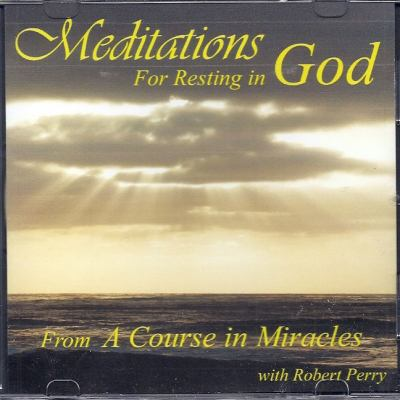Meditations for Resting in God: From a Course in Miracles 9781886602311