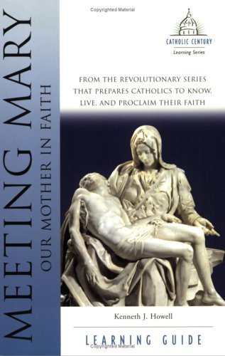 Meeting Mary Learning Guide: Our Mother in Faith