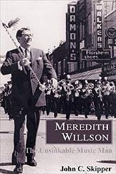 Meredith Willson: The Unsinkable Music Man 7662403