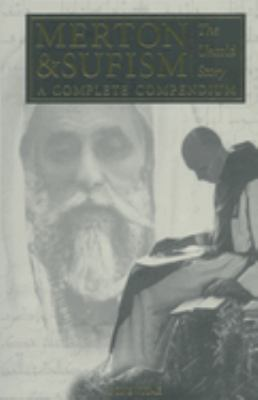 Merton & Sufism: The Untold Story: A Complete Compendium 9781887752077