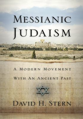 Messianic Judaism: A Modern Movement with an Ancient Past 9781880226339