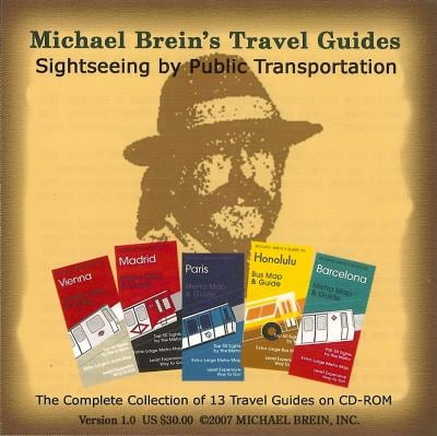 Michael Brein Travel Guides to Sightseeing by Public Transportation: The Complete Collection of 13 Travel Guides on CD-ROM 9781886590519