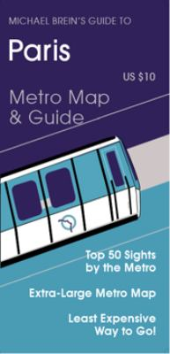 Michael Brein's Guide to Paris: Metro Map & Guide 9781886590427
