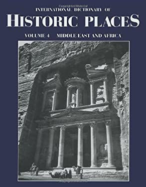 Middle East and Africa: International Dictionary of Historic Places - Ring, Trudy / Hast, Adele / Schellinger, Paul