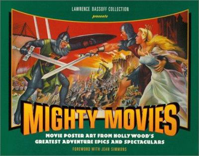 Mighty Movies: Movie Poster Art from Historical Epics and Spectaculars 9781886310148