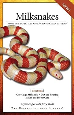 Milksnakes: From the Experts at Advanced Vivarium Systems 9781882770984