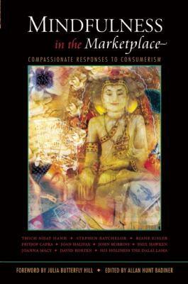 Mindfulness in the Marketplace: Compassionate Responses to Consumerism 9781888375244