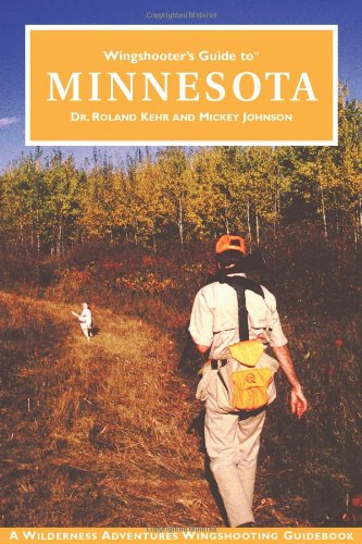 Wingshooter's Guide to Minnesota 9781885106629