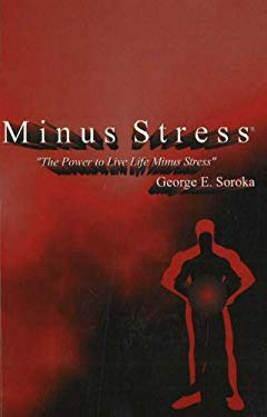 Minus Stress: The Power to Live Life Minus Stress 9781889122502