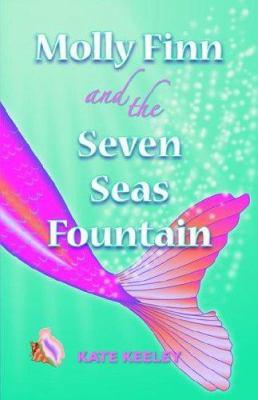 Molly Finn and the Seven Seas Fountain 9781884059506