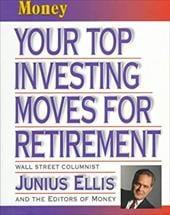 Money: Your Top Investing Moves for Retirement 7663863