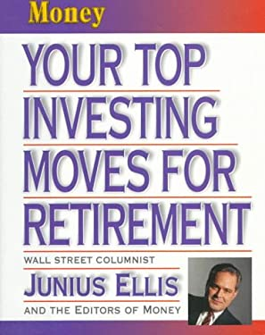 Money: Your Top Investing Moves for Retirement 9781883013189