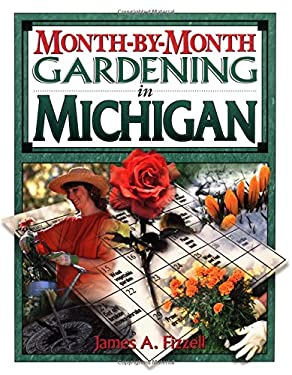 Month by Month Gardening in Michigan 9781888608199